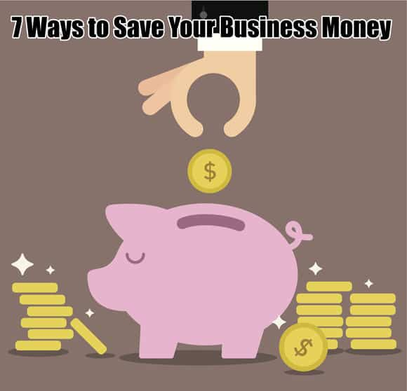 7 Ways to Save Your Business Money | Fully Accountable Blog