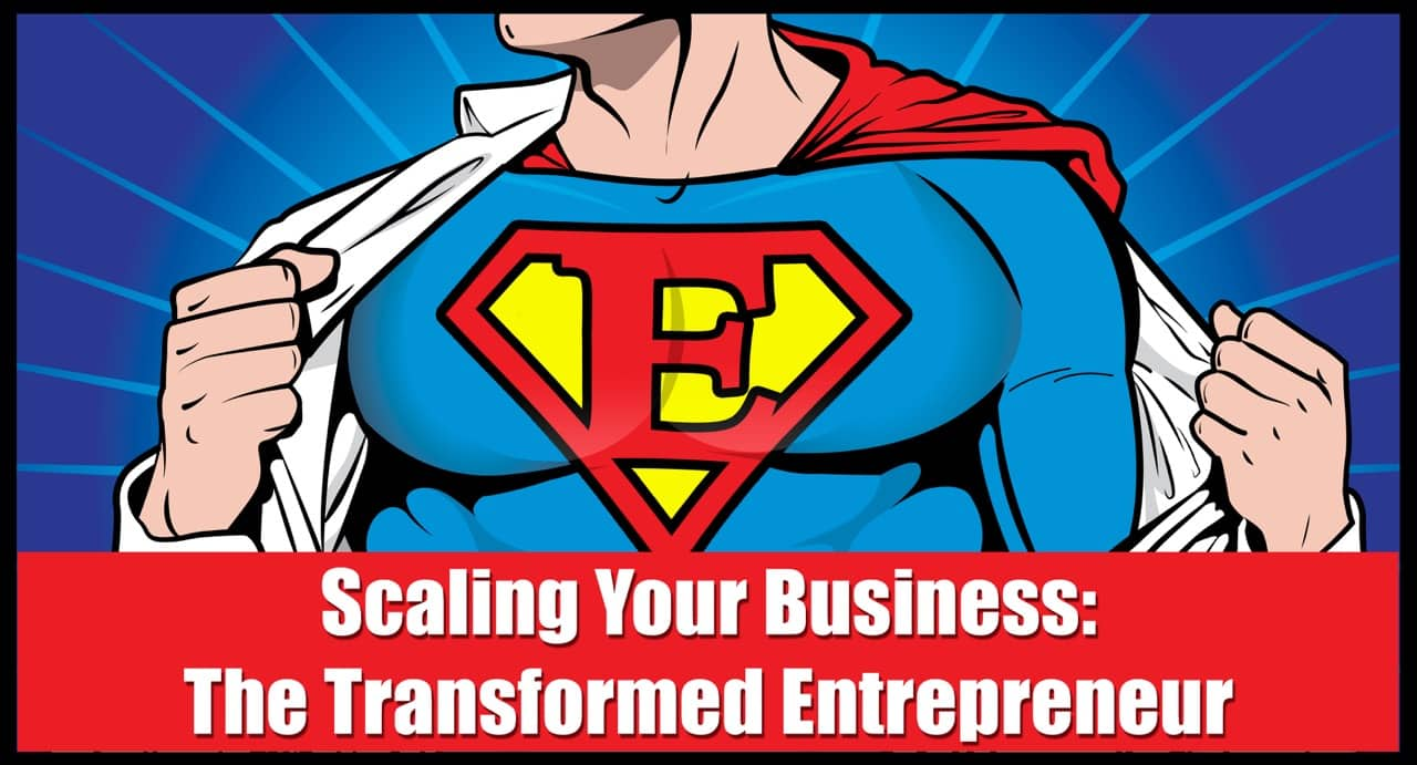 Scaling Your Business: The Transformed Entrepreneur - Fully Accountable