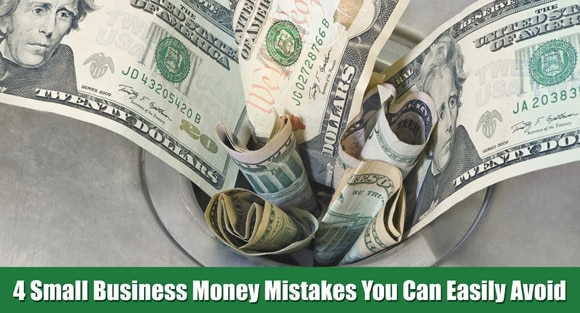 4 Small Business Money Mistakes To Avoid - Fully Accountable