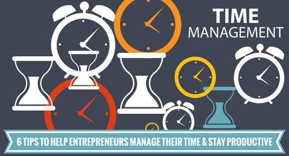 6 Tips to Help Entrepreneurs Manage Their Time - Fully Accountable