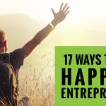17 Ways To Be A Happier Entrepreneur
